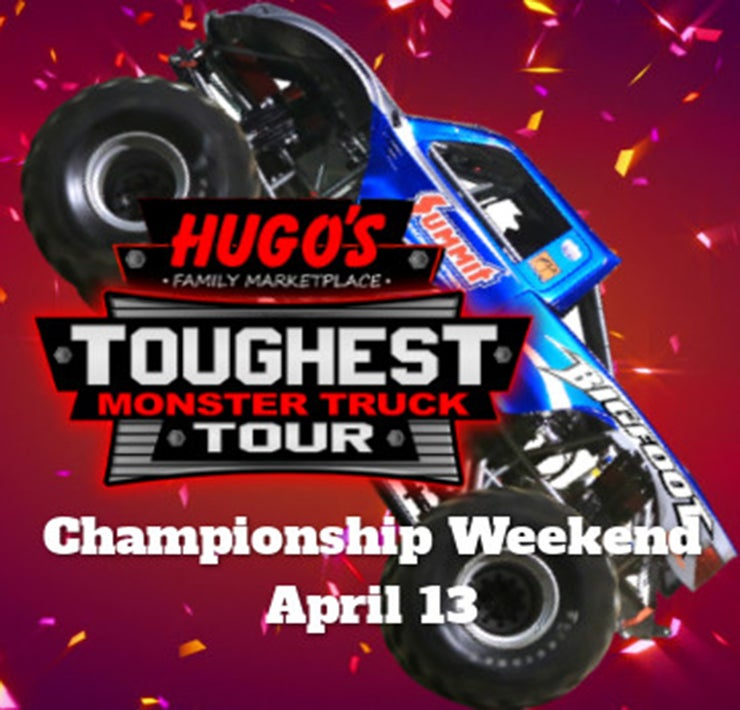 More Info for Hugo's Toughest Monster Truck Tour - Championship Weekend