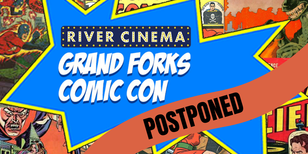 More Info for River Cinema Grand Forks Comic Con POSTPONED
