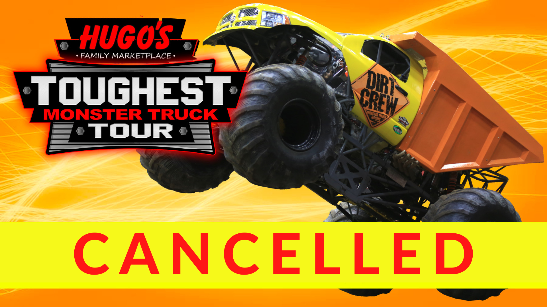 Hugo's Toughest Monster Truck Tour CANCELLED